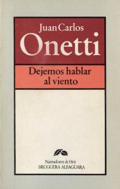 Dejemos hablar al viento_Juan Carlos Onetti