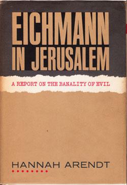 Eichman en Jerusalén. Hannah Arendt